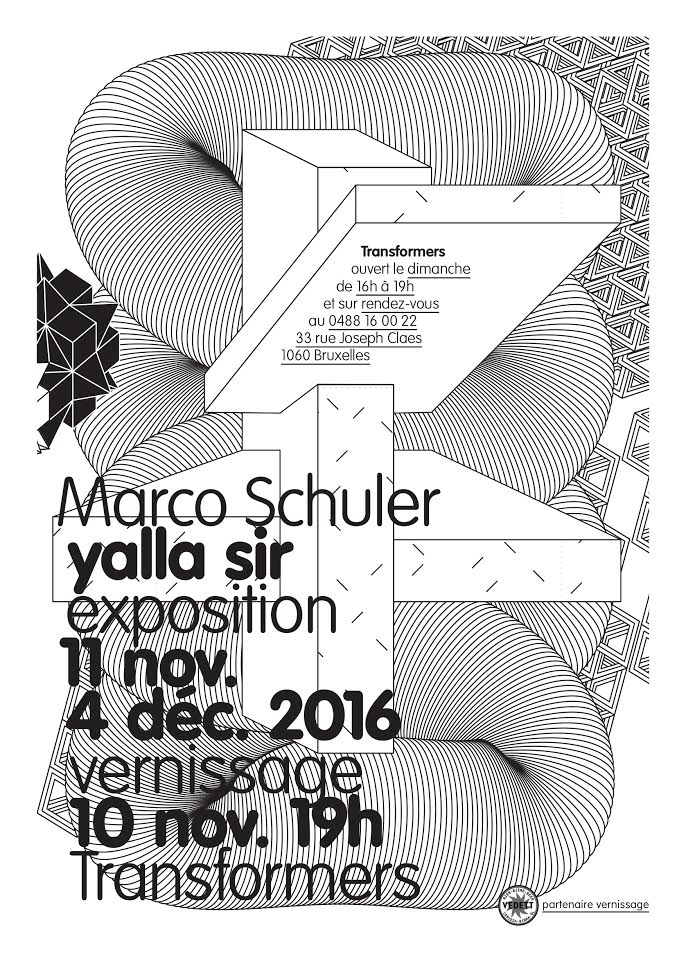 """yalla Sir"", Marco Schuler at transformers gallery, 33 rue Joseph Claes, 1060 Bruxelles, 0488160022"